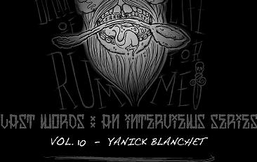 LATS WORDS : An interviews series. Vol.10 - Yanick Blanchet