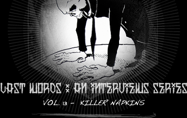 LATS WORDS : An interviews series. Vol.13 - Killer Napkins