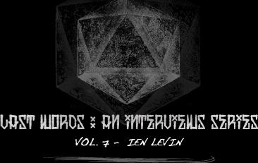 LATS WORDS : An interviews series. Vol.7 - Ien Levin