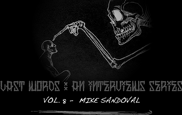 LATS WORDS : An interviews series. Vol.8 - Mike Sandoval