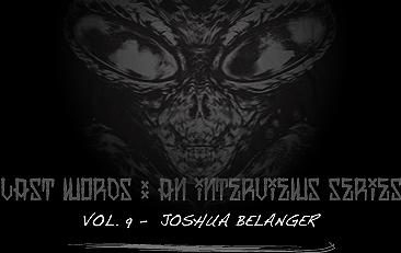 LATS WORDS : An interviews series. Vol.9 - Joshua Belanger